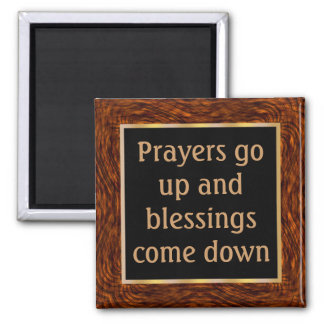 When prayers go up, blessings come down 2 inch square magnet