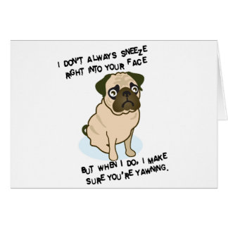 When pugs are sneezing cards