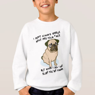 When pugs are sneezing sweatshirt