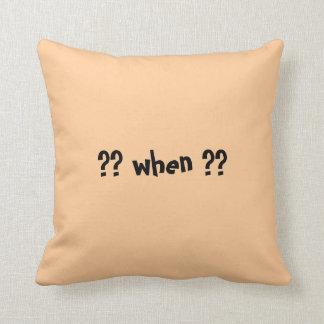 WHEN?   Question Mark--pillow