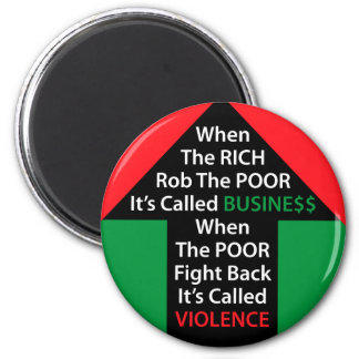 When RICH Rob POOR Called BUSINESS Poor Fight Back 2 Inch Round Magnet