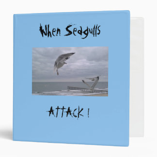 When Seagulls ATTACK !  Binder