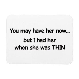 When she was thin rectangular photo magnet