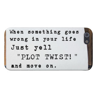 """When Something Goes Wrong, Just Yell """"PLOT TWIST!"""" Case For iPhone SE/5/5s"""