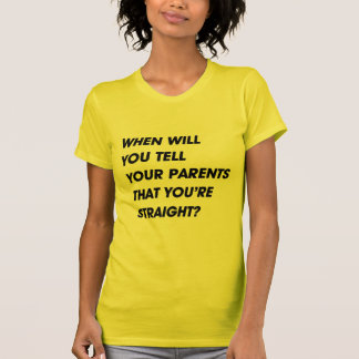 WHEN SQUARE LAYERSWHEN WILL YOU TELL YOUR PARENTS TEE SHIRT