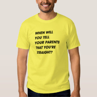 WHEN SQUARE LAYERSWHEN WILL YOU TELL YOUR PARENTS TEE SHIRTS