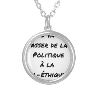 WHEN T IT WILL PASS FROM THE POLICY TO SILVER PLATED NECKLACE