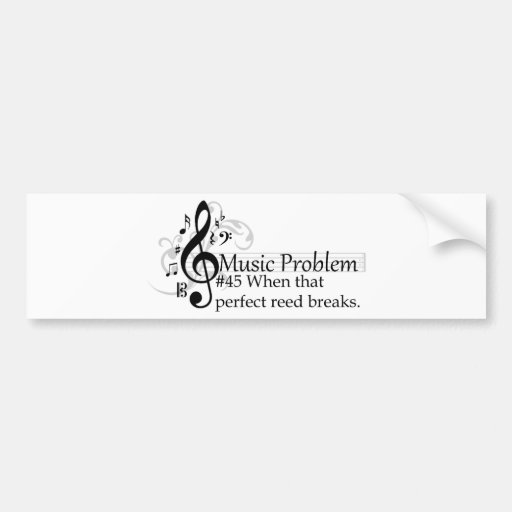 When that perfect reed breaks. bumper stickers