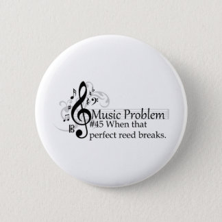 When that perfect reed breaks. pinback button