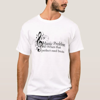 When that perfect reed breaks. T-Shirt