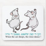 """ When the cat sleeps, the mice dance"" Mouse Pad"
