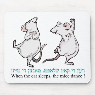""""""" When the cat sleeps, the mice dance"""" Mouse Pad"""