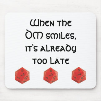 When the DM smiles Mouse Pads
