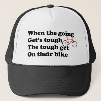 When the going get's tough get on your bike trucker hat