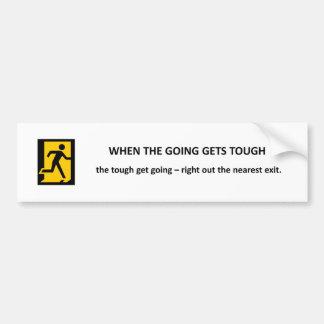 when-the-going-gets-tough-the-tough-get-going bumper sticker