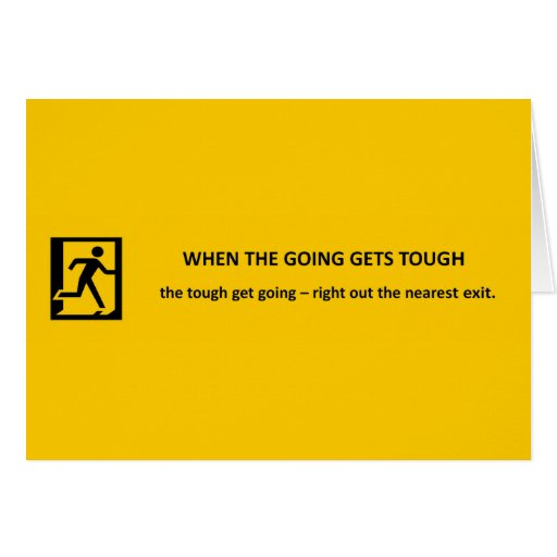 when-the-going-gets-tough-the-tough-get-going card
