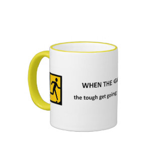 when-the-going-gets-tough-the-tough-get-going ringer coffee mug