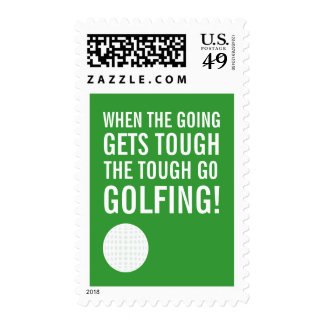When the Going gets Tough - the Tough Go Golfing! Postage Stamps