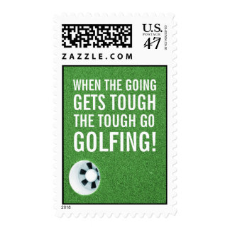When the Going gets Tough - the Tough Go Golfing! Postage Stamp