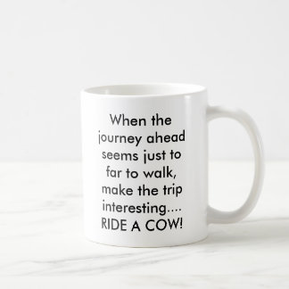 When the journey ahead seems just to far to wal... classic white coffee mug