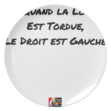 Lawyer Themed WHEN THE LAW IS TWISTED, THE RIGHT IS LEFT DINNER PLATE
