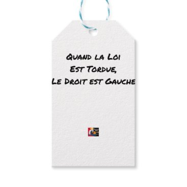 Lawyer Themed WHEN THE LAW IS TWISTED, THE RIGHT IS LEFT GIFT TAGS