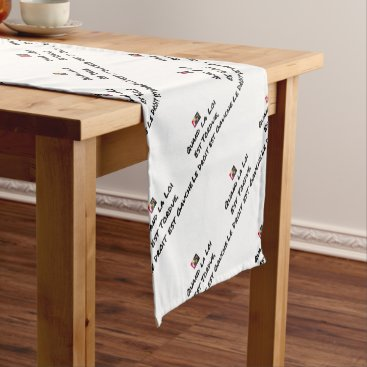 Lawyer Themed WHEN THE LAW IS TWISTED, THE RIGHT IS LEFT SHORT TABLE RUNNER