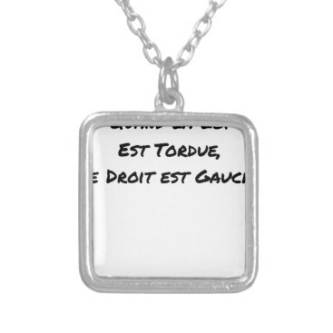 Lawyer Themed WHEN THE LAW IS TWISTED, THE RIGHT IS LEFT SILVER PLATED NECKLACE