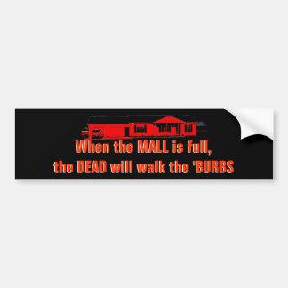 When the Mall is full... Car Bumper Sticker
