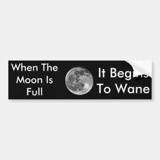 When the moon is full Bumper Sticker