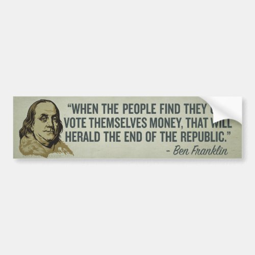 When the People Vote Themselves Money Bumper Stick Bumper Sticker