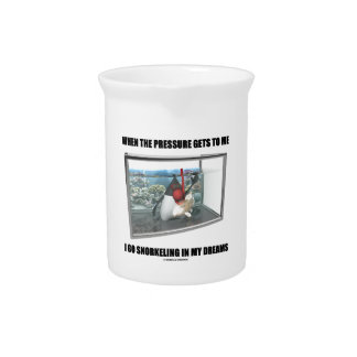 When The Pressure Gets To Me Go Snorkeling Dreams Pitcher