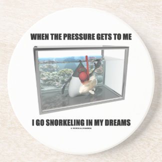 When The Pressure Gets To Me Go Snorkeling Dreams Sandstone Coaster