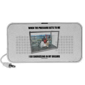 When The Pressure Gets To Me Go Snorkeling Dreams Travelling Speaker