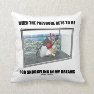 When The Pressure Gets To Me Go Snorkeling Dreams Throw Pillow
