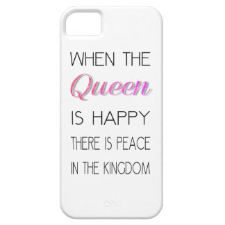When The Queen Is Happy - Funny Quote iPhone SE/5/5s Case