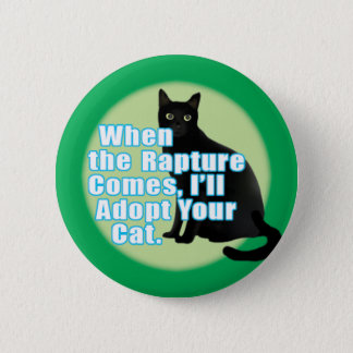 """""""When the rapture..."""" Pinback Button"""