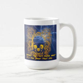 When the rich make war it's the poor that die. mug