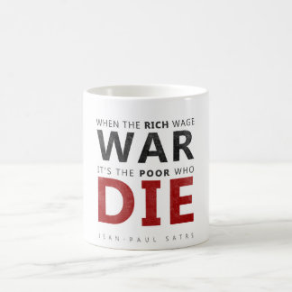 When the rich wage war, it's the poor who die coffee mug