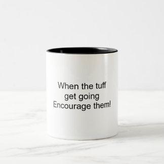 When the tuff get going Mug
