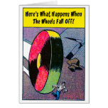 When The Wheels Fall Off - Greeting Card