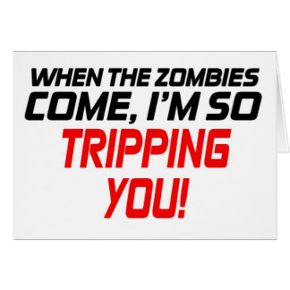 When the zombies come - Funny Design Greeting Card