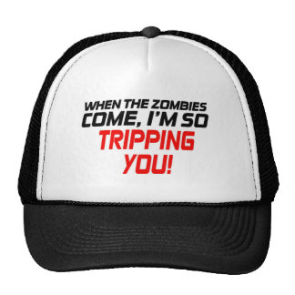 When the zombies come - Funny Design Trucker Hat