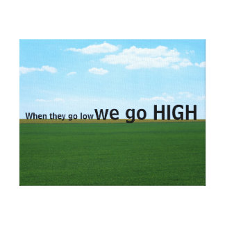 """""""When they go low, we go high."""" Canvas Print"""