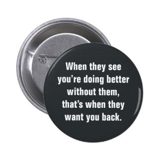 When They See You're Doing Better … Button