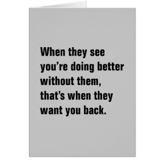 When They See You're Doing Better … Card