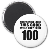 When They Turn 100 Birthday Magnet