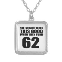 When They Turn 62 Birthday Silver Plated Necklace