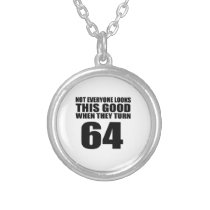 When They Turn 64 Birthday Silver Plated Necklace