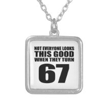 When They Turn 67 Birthday Silver Plated Necklace